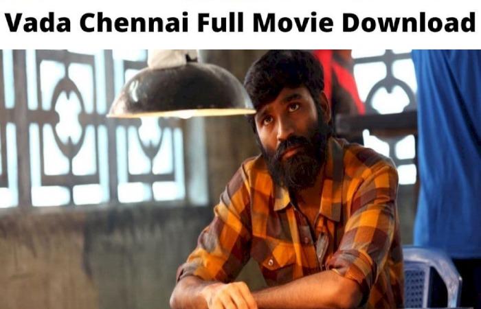 vada chennai full movie tamilyogi