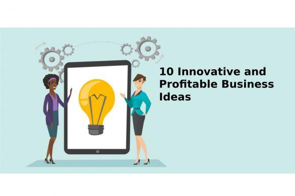 10 innovative and profitable business ideas